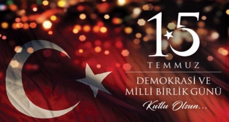 15 Temmuz Demokrasi ve Milli Birlik Günü Unutulmadı